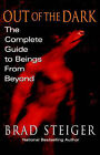 NEW Out Of The Dark: The Complete Guide to Beings from Beyond by Brad Steiger