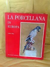 Gilda Rosa: LA PORCELLANA IN EUROPA - 1966 Bramante Editrice