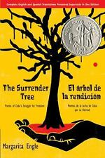 The Surrender Tree/El Arbol de La Rendicion: Poems of Cuba's Struggle for Freedo