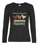 Langarmshirts Damen-Hühner wenn ihr mich sucht ich bin bei den hühnern huhn
