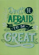 Don't Be Afraid To Be Great Blank Note Card With Envelope