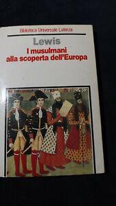 Lewis: I musulmani alla scoperta dell'Europa. Laterza, 1991