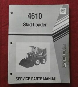 GENUINE GEHL 4610 TRACTOR SKID STEER LOADER PARTS MANUAL CATALOG NICE SHAPE