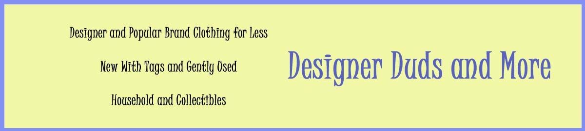 Designer Duds and More
