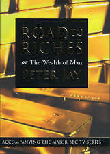 The Road to Riches or the Wealth of Man by Peter Jay (Hardback, 2000)