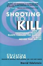 Shooting to Kill: How an Independent Producer Blasts Through the Barriers to Mak
