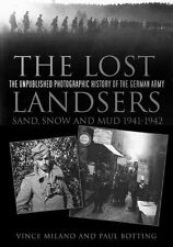 The Lost Landsers - The Unpublished Photographic History of the German Army: San