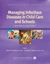 Managing Infectious Diseases in Child Care and Schools: A Quick Reference Guide,