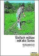 Einfach mähen mit der Sense von Bernhard Lehnert (2008, Taschenbuch)