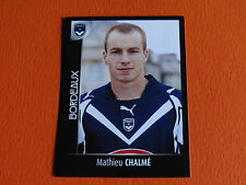 N°34 CHALME GIRONDINS BORDEAUX LESCURE PANINI FOOT 2008 FOOTBALL 2007-2008