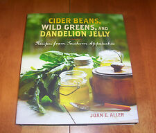 CIDER BEANS WILD GREENS and DANDELION JELLY Southern Appalachia Recipes Book NEW