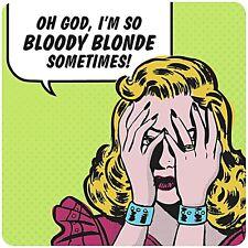 So Bloody Blonde (new version) drinks mat / coaster  (hb)