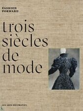 Trois siecles de mode 1715-2015 Fashion forward French book