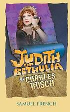 Judith Of Bethulia: By Charles Busch
