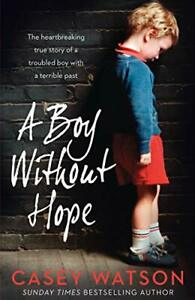 A Boy Without Hope by Watson, Casey Book The Cheap Fast Free Post