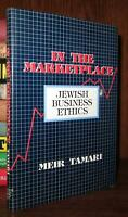 Tamari, Meir IN THE MARKETPLACE Jewish Business 1st Edition 1st Printing