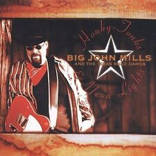 Honky Tonks and Neon Lights by Big John Mills and the Texas Road Dawgs