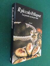 IL PICCOLO PELLAPRAT LA GRANDE CUCINA E PASTICCERIA PER TUTTI Sansoni (1980)