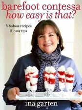 Barefoot Contessa How Easy is That?: Fabulous Recipes and Easy Tips by Ina Garten (Hardback, 2010)