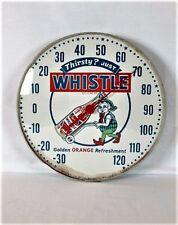 "VINTAGE RARE 1940s  WHISTLE ORANGE SODA POP 12"" METAL THERMOMETER SIGN WORKS"
