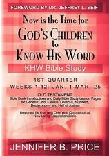 Now Is the Time for God's Children to Know His Word - 1st Qtr by Jennifer B....