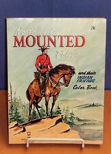 1960's NORTHWEST MOUNTED POLICE AND THEIR INDIAN FRIENDS COLORING BOOK -STEPHENS