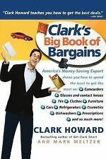 Clark's Big Book of Bargains : Clark Howard Teaches You How to Get the Best...