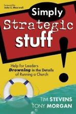 Simply Strategic Stuff:: Help for Leaders Drowning in the Details of Running a C