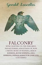 Falconry - With Chapters on: The Peregrine, Passage Hawks, Advantages Of, How Ca