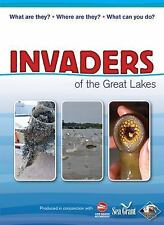 Invaders of the Great Lakes : Invasive Species and Their Impact on You by Wildl…