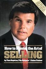 How to Master the Art of Selling by Tom Hopkins