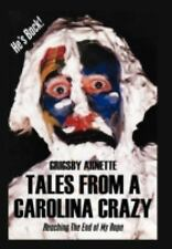 Tales from A Carolina Crazy : Reaching the End of My Rope by Grigsby Arnette...