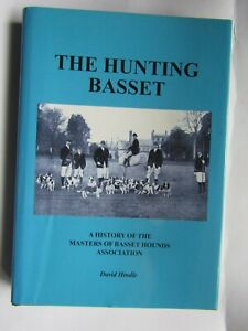 The Hunting Basset a history of the master of basset hounds ass.by David Hindle