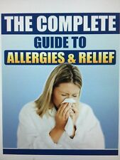 The Complete Guide To Allergies and Relief
