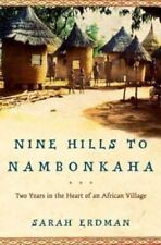 Nine Hills to Nambonkaha : A Journey to the Heart of an African Village by Sarah