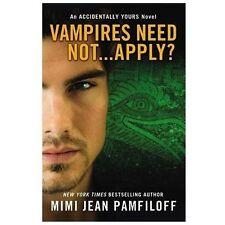 Vampires Need Not...Apply?: An Accidentally Yours Novel - Good - Jean Pamfiloff,