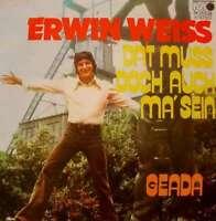 """Erwin Weiss Dat Muss Doch Auch Ma' Sein / G 7"""" Single Vinyl Schallplatte 35959"""
