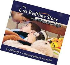 The Last Bedtime Story : That We Read Each Night by Carol Gray