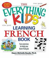 Moterle PhD, Veronique : The Everything Kids Learning French Book