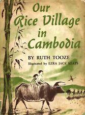 Ezra Jack Keats, Ruth Tooze, OUR RICE VILLAGE IN CAMBODIA, 1963, 1st Ed, HC/DJ