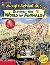 The Magic School Bus: Explores the World of Animals by Joanna Cole and Nancy Whi