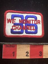 Vtg CB Patch ~ WE MONITOR CHANNEL 36 ~ Citizens Band Radio Enthusiast 73X9