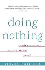 DOING NOTHING: Coming to the End of the Spiritual Search by Steven Harrison  NEW
