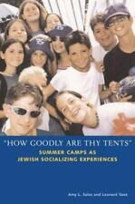 """""""How Goodly Are Thy Tents"""": Summer Camps as Jewish Socializing Experiences Bran"""