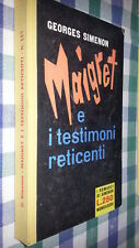 GEORGES .SIMENON-TELATO- ROMANZI  # 157 - MAIGRET E I TESTIMONI RETICENTI - 1961