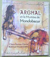 Livre Arghal et le mystère de Mondobscur les aventures d'un petit garçon /T10