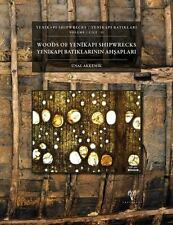 Woods of Yenikapi Shipwrecks Volume II / Constantinople: Archeology Byzantium