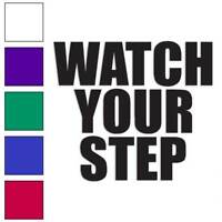 Watch Your Step Decal Sticker Choose Color + Size #3468
