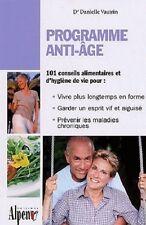 PROGRAMME ANTI AGE    101 CONSEILS ALIMENTAIRES ET HYGIENE DE VIE    D.  VAUTRIN