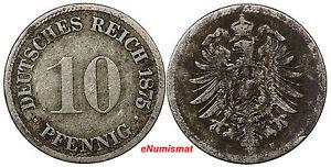 GERMANY Empire Wilhelm I 1875-H-G 10 Pfennig BETTER DATE KM# 4 (9819)
